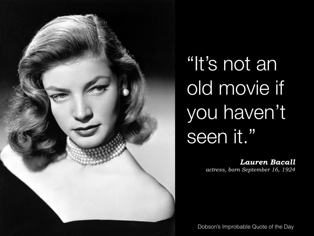 Lauren Bacall, actress, born September 16, 1924